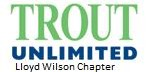 Lloyd Wilson Chapter of Trout Unlimited
